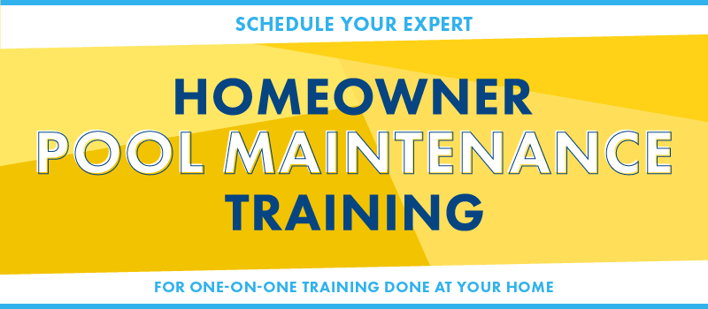 Schedule Your Homeowner Pool Maintenance Training